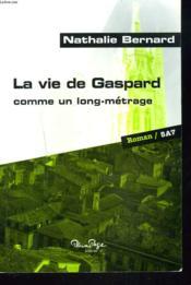 La Vie De Gaspard (Comme Un Long Metrage - Couverture - Format classique