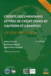 Vente  Crédits documentaires, lettres de crédit stand-by, cautions et garanties ; guide pratique (2e édition)  - Joanne Klein-Cornede - Dominique Depree - Hubert Martini