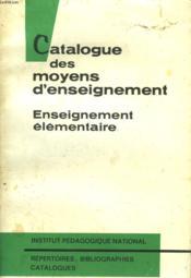 Catalogue Des Moyens D'Enseignement. Enseignement Elementaire 1969. - Couverture - Format classique