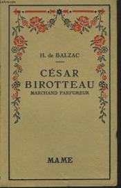 Cesar Birotteau, Marcahnd Parfumeur - Couverture - Format classique