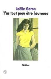 T As Tout Pour Etre Heureuse – Joelle Goron – ACHETER OCCASION – 1982
