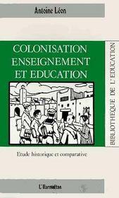 Colonisation, enseignement et éducation ; étude historique et comparative - Intérieur - Format classique