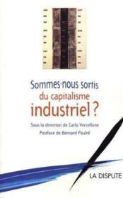 Sommes-nous sortis du capitalisme industriel ? - Couverture - Format classique