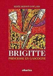 Brigitte ; princesse en gascogne - Couverture - Format classique