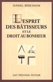 Esprit Des Batisseurs Et Le Droit Au Bonheur (L') - Couverture - Format classique