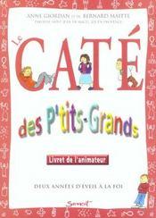 Le Cate Des P'Tits-Grands/Animateur - Deux Annees D'Eveil A La Foi - Intérieur - Format classique