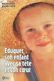Eduquer Son Enfant Avec Sa Tete Et Son Coeur - Intérieur - Format classique