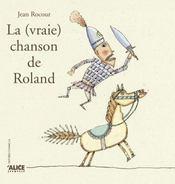 La Vraie Chanson De Roland - Intérieur - Format classique