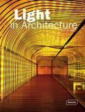 Vente livre :  Light in architecture  - Chris Van Uffelen