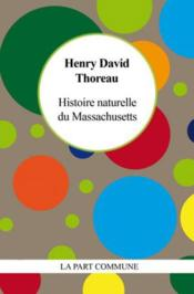 Vente  Histoire naturelle du Massachusetts  - Henry David Thoreau