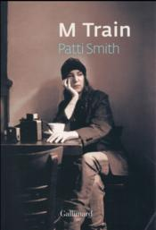 Vente livre :  M train  - Patti Smith