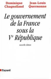 Vente livre :  Le gouvernement de la france sous la ve republique  - Chagnollaud-D+Quermo - Chagnollaud Dominiqu