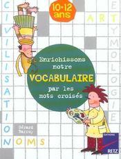 Enrichissons notre vocabulaire par les mots croisés ; 10/12 ans - Intérieur - Format classique