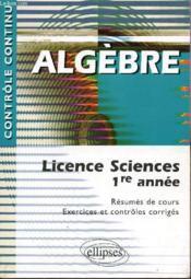 Controle Continu ; Algèbre ; Licence Sciences 1ère Année - Couverture - Format classique