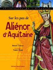 Sur les pas d'Aliénor d'Aquitaine - Couverture - Format classique