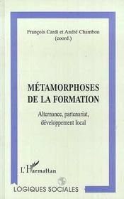 Metamorphoses De La Formation : Alternance, Partenariat, Developpement Local - Intérieur - Format classique