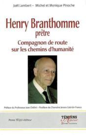 Henry Branthomme Pretre (1907-2004) : Compagnon De Route Sur Les Chemins D'Humanite - Couverture - Format classique