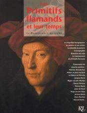 Les Primitifs Flamands Et Leur Temps ; Nouvelle Edition - Couverture - Format classique