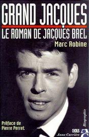 Grand Jacques Le Roman De Jacques Brel - Intérieur - Format classique