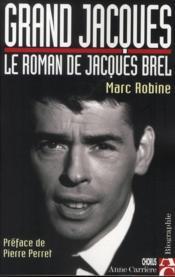 Grand Jacques Le Roman De Jacques Brel - Couverture - Format classique