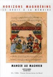 Revue Horizons Maghrebins N.55 ; Manger Au Maghreb - Intérieur - Format classique