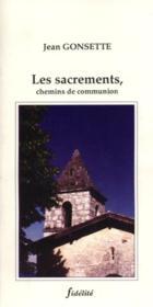 Les Sacrements. Chemins De Communion - Couverture - Format classique
