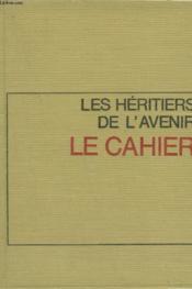 Les Heritiers De L'Avenir. Tome 1 : Le Cahier. - Couverture - Format classique