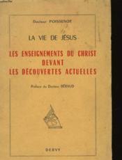 La Vie De Jesus - Les Enseignements Du Christ Devant Les Decouvertes Actuelles - Couverture - Format classique