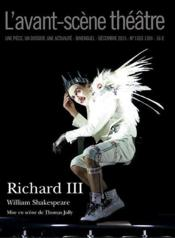Vente livre :  REVUE L'AVANT-SCENE THEATRE N.1393 ; Richard III  - William Shakespeare