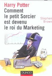Vente livre :  Harry Potter ; comment le petit sorcier est devenu le roi du marketing  - Brown