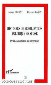 Histoires De Mobilisation Politique En Suisse ; De La Contestation A L'Integration - Intérieur - Format classique