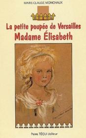 La petite poupée de Versailles ; Madame Elisabeth - Couverture - Format classique