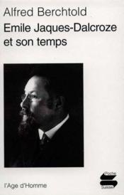 Emile Jaques-Dalcroze Et Son Temps - Couverture - Format classique