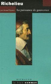 Richelieu ; la puissance de gouverner - Intérieur - Format classique