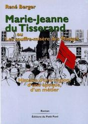 Marie-Jeanne du Tisserand ou les souffre-misère des Mauges - Couverture - Format classique