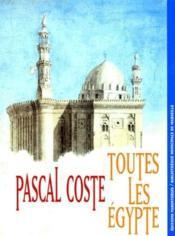 Pascal Coste, toutes les Egypte - Couverture - Format classique