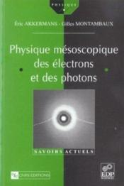 Physique mésoscopique des électrons et des photons - Couverture - Format classique