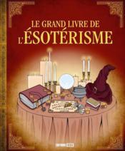 Le grand livre de l'ésotérisme - Couverture - Format classique