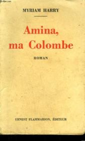 Amina, Ma Colombe. - Couverture - Format classique