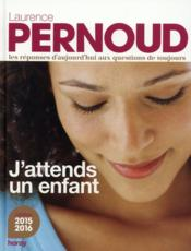 Vente  J'attends un enfant (édition 2015)  - Laurence Pernoud