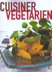 Cuisiner Vegetarien ; En 30 Minutes Maxi - Intérieur - Format classique