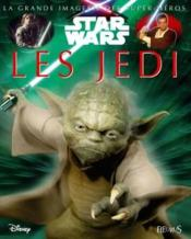 LA GRANDE IMAGERIE STAR WARS ; les Jedi  - Collectif - Jacques Beaumont - Sabine Boccador