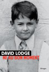 Vente livre :  Né au bon moment  - David Lodge
