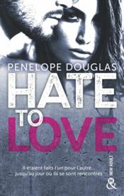 Vente livre :  Hate to love  - Penelope Douglas