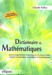 Dictionnaire De Mathematiques Prepas Economiques Et Commerciale Option Eco.Scientifique Et Techno. - Intérieur - Format classique