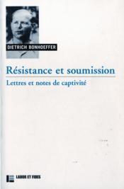 Resistance Et Soumission: Lettres Et Notes De Captivite - Couverture - Format classique