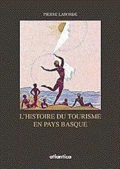 Histoire Du Tourisme Sur La Cote Basque 1830 - 1930 - Couverture - Format classique