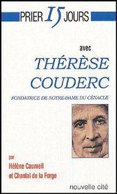 Prier 15 Jours Avec ; Thérèse Couderc, Fondatrice De Notre-Dame Du Cénacle - Couverture - Format classique