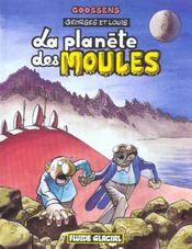 Georges Et Louis Romanciers T.5 ; La Planete Des Moules - Intérieur - Format classique