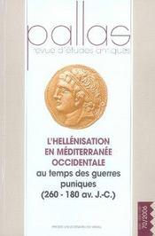 Revue Pallas ; Hellénisation En Méditerranée Occidentale Au Temps Des Guerres Puniques, 260-180 Avant J.-C. - Intérieur - Format classique